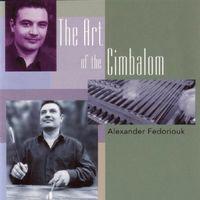 Alexander Fedoriouk - The Art Of The Cimbalom