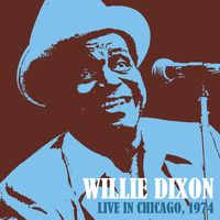 Willie Dixon - Live In Chicago 1974 (Uk)