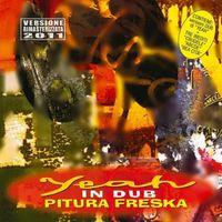 Pitura Freska - Yeah in Dub