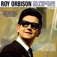 Roy Orbison - Complete Sun Rcaa & Monument Releases 1956-62