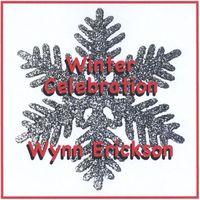 Wynn Erickson - Winter Celebration