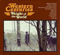 Western Centuries - Weight of the World
