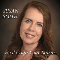 Susan Smith - He'll Calm Your Storm