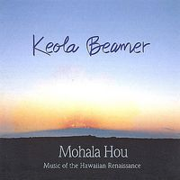 Keola Beamer - Mohala Hou: Music of the Hawaiian Renaissance