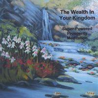 Abracadabra Deep Mind Experiences - Wealth In Your Kingdom