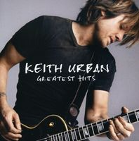 Keith Urban - Greatest Hits [Import]
