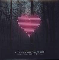 Fitz And The Tantrums - More Than Just A Dream [180 Gram]