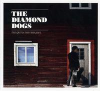 Diamond Dogs - Grit & The Very Soul