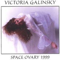 Victoria Galinsky - Space Ovary 1999