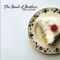 Band Of Brothers - Piece Of Cake