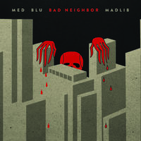 Madlib - Bad Neighbor