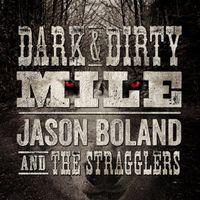 Jason Boland & The Stragglers - Dark & Dirty Mile
