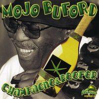 Mojo Buford - Champagne & Reefer