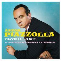Astor Piazzolla - Piazzolla...O No?/Piazzolla Interpreta A Piazzolla [Import]