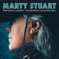 Marty Stuart - Now That's Country: Definitive Collection Vol 1