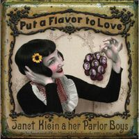 Janet Klein & Her Parlor Boys - Put a Flavor to Love