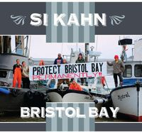 Si Kahn - Bristol Bay