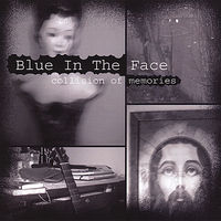 Blue In The Face - Collision of Memories