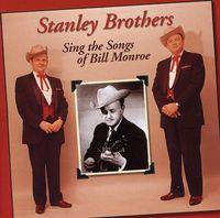 Stanley Brothers - Sing Songs of Bill Monroe