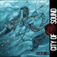 City Of Sound - Creatures