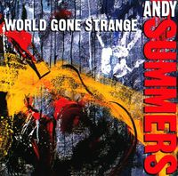 Andy Summers - World Gone Strange (Hol)