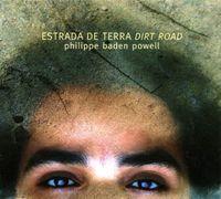 Philippe Baden Powell - Estrada De Terra (Dirt Road)