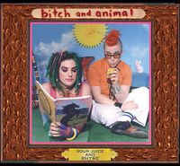 Bitch - Sour Juice and Rhyme