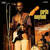 Curtis Mayfield - Curtis Mayfield Featuring The Impressions [Deluxe]