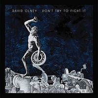 David Olney - Don't Try To Fight It