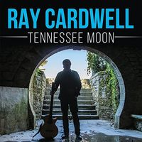Ray Cardwell - Tennessee Moon
