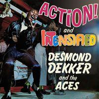 Desmond Dekker & The Aces - Action! / Intensified