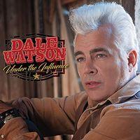 Dale Watson - Under The Influence [Digipak]
