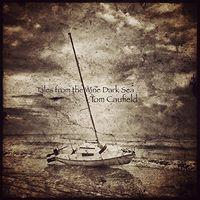 Tom Caufield - Tales from the Wine Dark Sea