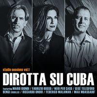 Dirotta Su Cuba - Studio Sessions Vol 1 (Ita)