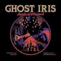 Ghost Iris - Apple Of Dischord