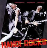 Hanoi Rocks - Bangkok Shocks Saigon Shakes (Uk)