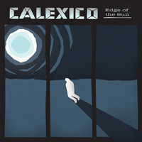 Calexico - Edge Of The Sun [Vinyl]