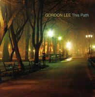 Gordon Lee - This Path