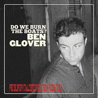 Ben Glover - Do We Burn the Boats?