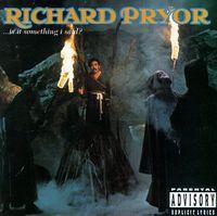 Richard Pryor - Is It Something I Said