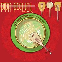 Gao Hong - Pipa Potluck - Lutes Around The World