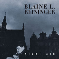 Blaine Reininger & Steven Brow - Night Air