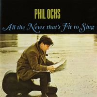 Phil Ochs - All The News That's Fit To Sing (Uk)