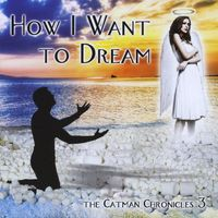 Catman Cohen - How I Want To Dream-The Catman