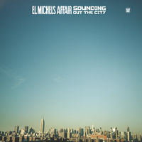 El Michels Affair - Sounding Out In The City