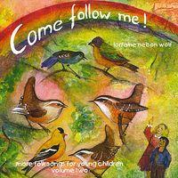 Lorraine Nelson Wolf - Vol. 2-Come Follow Me