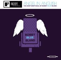 Bobby 'Blue' Bland - Angel In Anguish: The Deep, Deep Soul Of Bobby Bland