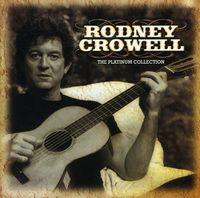 Rodney Crowell - Platinum Collection [Import]
