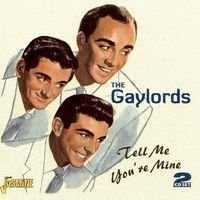 Gaylords - Tell Me You're Mine [Import]