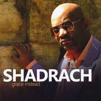 Shadrach Robinson - Grace Instead